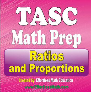 TASC Math Preparation: Ratios and Proportions