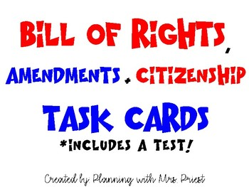 TASK CARDS: Bill of Rights, Amendments and Citizenship (Test included!)