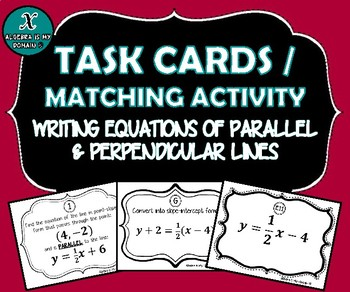 MATCHING / TASK CARDS - Writing Equations of Parallel & Perpendicular Lines