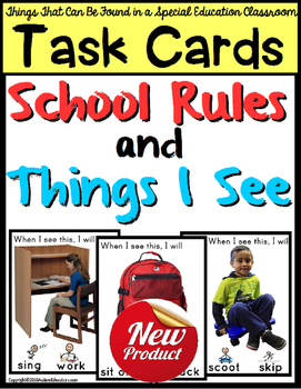 School Rules and Things I See in a Special Education Classroom TASK CARDS