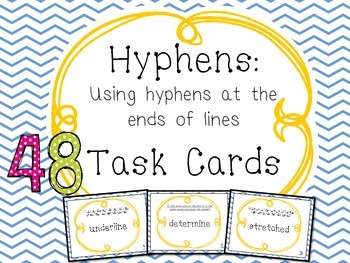 TASK CARDS: Using HYPHENS At the End of Lines