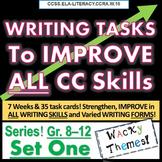 Writing TASKS to Improve CC SKILLS, SET ONE. Grades 6 7 8 9 10 11 12
