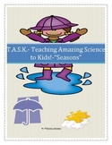 T.A.S.K. Teaching Amazing Science to Kids!- Seasons