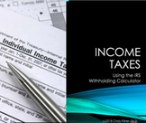 TAXES Unit Lessons 2-5: IRS Withholding Calculator