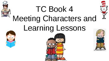 TC Book 4: Meeting Characters and Learning Lessons