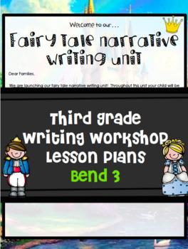 TC Fairy Tale Writing Workshop Bend 3 Lesson Plans Grade 3