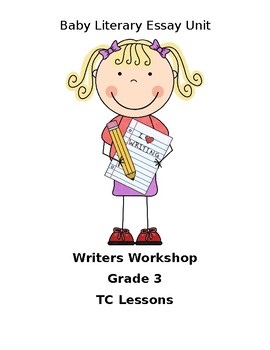 TC Grade 3 Writers Workshop- Baby Literary Essay Unit