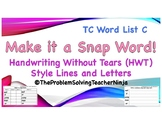 TC Style List C & Handwriting Without Tears Style - Make it a Snap Word!