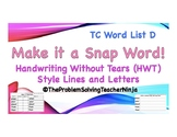 TC Style List D & Handwriting Without Tears Style - Make it a Snap Word!