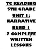 TC Unit 1 Bend 1- Narrative Bundle in Reading