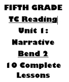 TC Unit 1 Bend 2-Narrative Reading Lesson Bundle 5th Grade