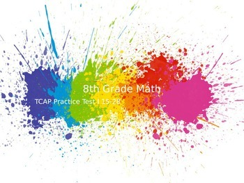 TCAP 8th Math Practice Test 15-28 (1 of 3) PowerPoints