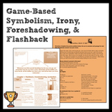Game/Activity-Based Symbolism, Irony, Foreshadowing, Flashback