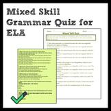 Mixed Skill Grammar Quiz for Middle School ELA