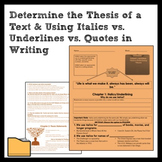 ELA: Determine the Thesis and Italics/Underlining vs. Quotes