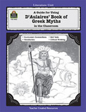A Guide for Using D 'Aulaires' Book of Greek Myths in the Classroom (Enhanced eBook)