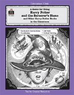 A Guide for Using Harry Potter and the Sorcerer's Stone/Other Harry Potter Books in the Classroom (Enhanced eBook)