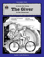 A Guide for Using The Giver in the Classroom
