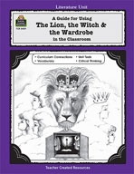 A Guide for Using The Lion, the Witch and the Wardrobe in the Classroom (Enhanced eBook)