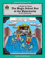A Guide for Using The Magic School Bus® At the Waterworks in the Classroom