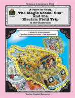 A Guide for Using The Magic School Bus® and the Electric Field Trip in the Classroom