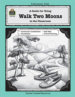 A Guide for Using Walk Two Moons in the Classroom (Enhanced eBook)