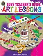 Busy Teacher's Guide: Art Lessons (Enhanced eBook)