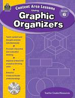 Content Area Lessons Using Graphic Organizers, Grade 6