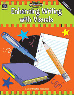 Enhancing Writing with Visuals, Grades 3-5 (Meeting Writing Standards Series)