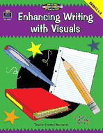 Enhancing Writing with Visuals, Grades 6-8 (Meeting Writing Standards Series)
