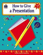 How to Give a Presentation: Grades 6-8 (Enhanced eBook)