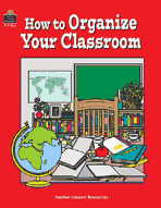 How to Organize Your Classroom (Enhanced eBook)