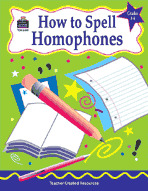 How to Spell Homophones, Grades 3-6