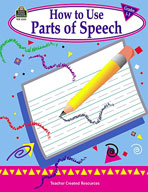 How to Use Parts of Speech, Grades 1-3