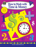 How to Work with Time & Money, Grades 1-3