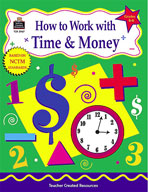 How to Work with Time & Money, Grades 4-6