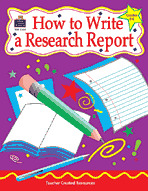 How to Write a Research Report, Grades 3-6