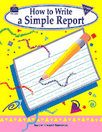 How to Write a Simple Report, Grades 1-3