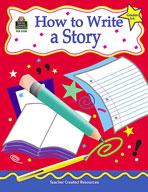 How to Write a Story, Grades 3-6