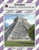 Mayans, Aztecs & Incas Thematic Unit