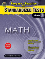 Prepare & Practice for Standardized Tests: Math Grd 8