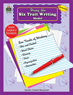 Using the Six Trait Writing Model (Enhanced eBook)