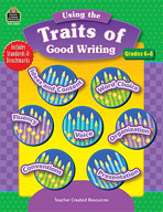 Using the Traits of Good Writing Grades 6-8