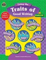 Using the Traits of Good Writing: Grades 6-8 (Enhanced eBook)