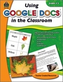 Using Google Docs in the Classroom (Grades 4-5) (Enhanced eBook)