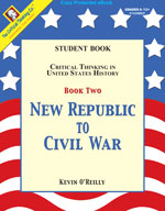 Critical Thinking in US History: New Republic to Civil War