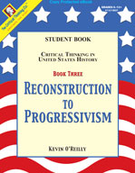 Critical Thinking in US History: ReconstruCritical Thinkingion to Progressivism