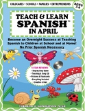 TEACH & LEARN SPANISH IN APRIL (HARD COPY MAILED TO YOU)