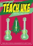 TEACH UKE - Holiday Songs for the Ukulele!