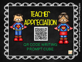 TEACHER APPRECIATION QR CODE WRITING PROMPT CUBE